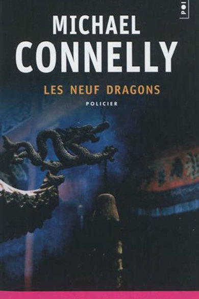 CONNELLY, Michael : Les neufs dragons Points 9782757828304 2012
