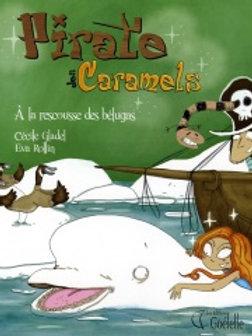 GLADEL ROLLIN: Pirate des Caramels: À la rescousse des bélugas 97828963875553