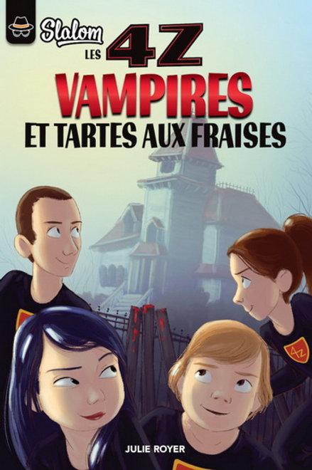 ROYER, J T2 Les 4Z Vampires et tartes aux fraises 9782897091453 2016