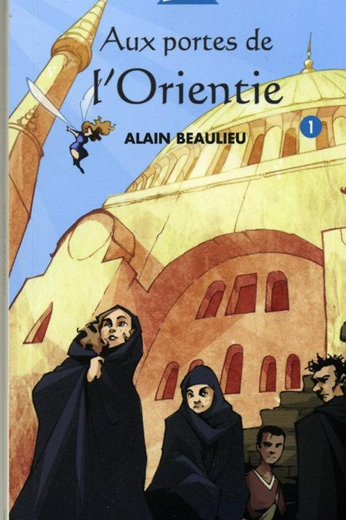 BEAULIEU, Alain T1 Aux portes de l'Orientie 9782764404348 2005