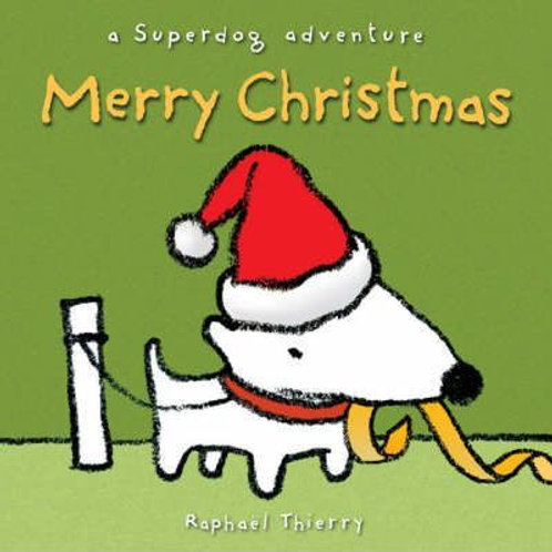 THIERRY, Raphaël: Merry Christmas a Superdog adventure 9781842704196