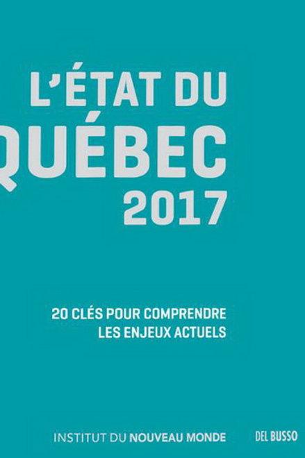 Collectif: L'état du Québec 2017 9782923792965 2016