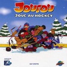 DYOTTE, Guy Joufou joue au hockey 9782895434153 2006
