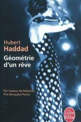 HADDAD, Hubert: Géométrie d'un rêve 9782253156628 2009