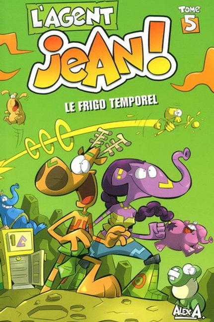 ALEX A. L'agent Jean T5: Le frigo temporel 9782896608850 2015