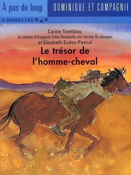 À pas de loup, À grand pas: Le trésor de l'homme-cheval 9782895129196