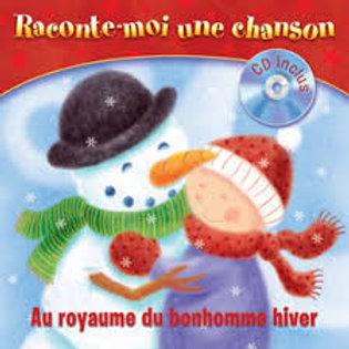 Raconte-moi une chanson: Au royaume du bonhomme 9782923956015  Pomango 2011