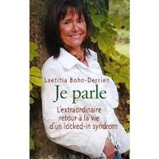 BOHN-DERRIEN, L: Je parle: ...retour à la vie d'un locked-in syndrom 2005