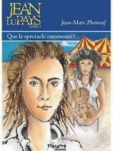 PHANEUF, J-M T3 Jean du pays: Que le spectacle commence 9782895683667 2008