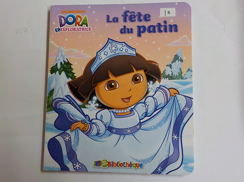 Dora l'exploratrice: La fête du patin Ma petite bibliothèque Phidal 2012