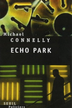 CONNELLY, Michael : Echo Park SEUIL 9782020860918 2007