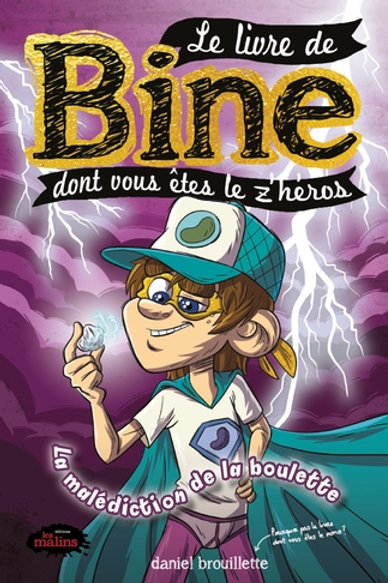BROUILLETTE, Daniel Bine HÉROS : La malédiction la boulette 9782896577354 2018