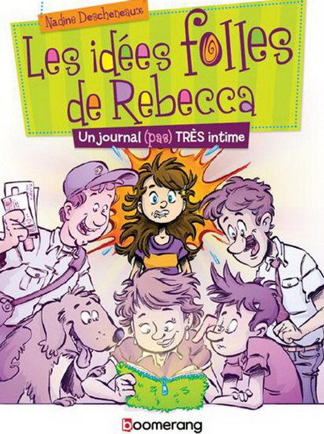 DESCHENAUX, N: Les idées folles Rebecca: journal pas très intime9782895956815