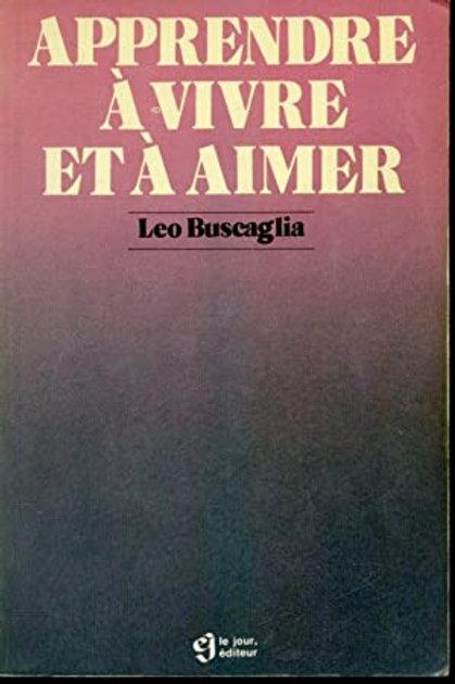 BUSCAGLIA, Leo: Apprendre à vivre et à aimer 1983