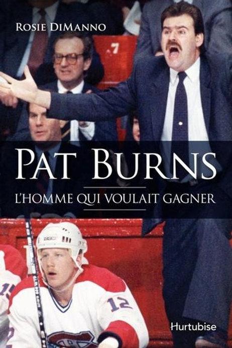 DiMANNO, R: Pat Burns, l'homme qui voulait gagner 9782897231033 2013