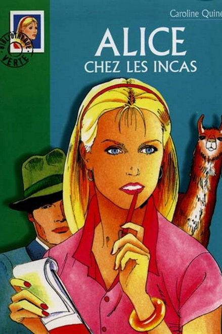 QUINE, Caroline: Alice chez les Incas Bibilo verte 97820120035376 2000