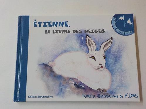 Étienne, le lièvre des neiges 9782955368831 2017