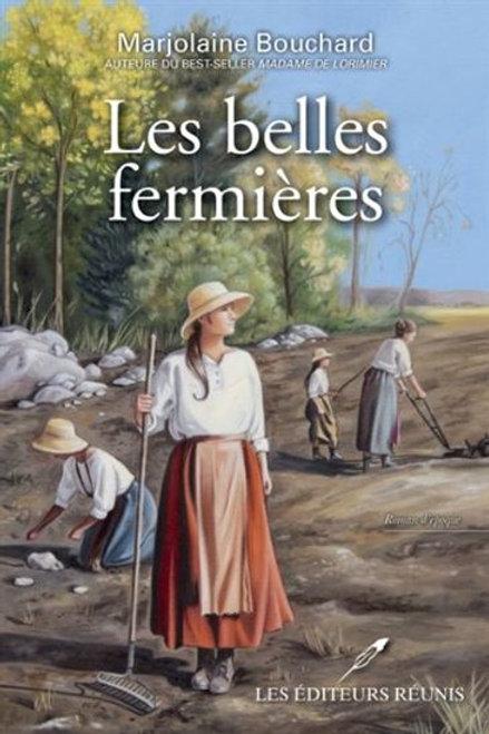 BOUCHARD, M: Les belles fermières 9782897831448 2018