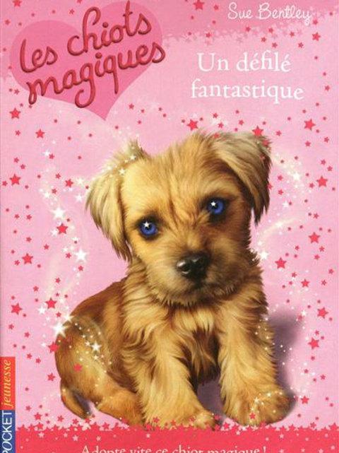 BENTLEY, S T11 Les chiots magiques: Un défilé fantastique 9782266207942
