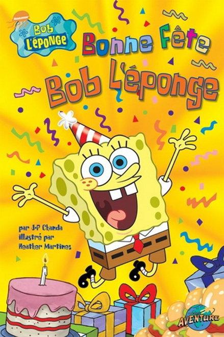 Bonne fête Bob l'éponge ! Press Adventure 9782895433354