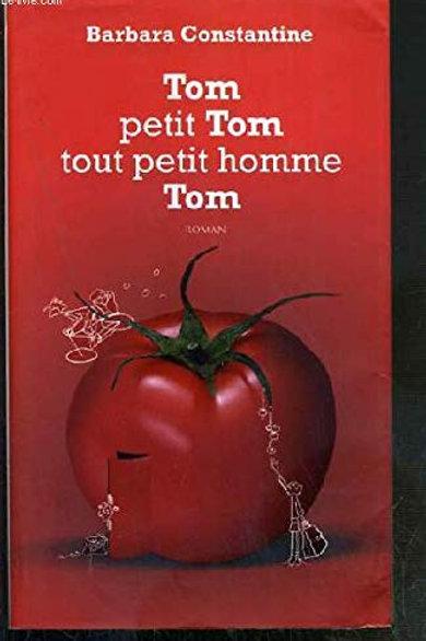 CONSTATNTINE, Barbara: Tom petit Tom tout petit homme Tom 9782298036565