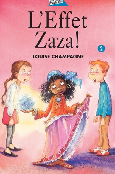 CHAMPAGNE, Louise T2 L'effet Zaza 9782764402795 2003