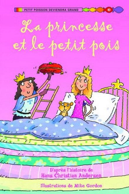 ANDERSEN GORDON La princesse petit pois/ Petit poisson 3 deviendra 9781443111867