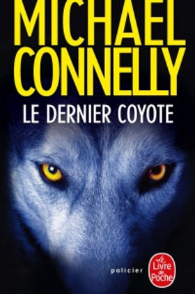 CONNELLY, Michael : Le dernier coyote 9782253257967 POCKET 2017