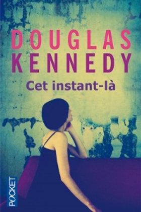 KENNEDY, Douglas: Cet instant-là 9782266227384 2011