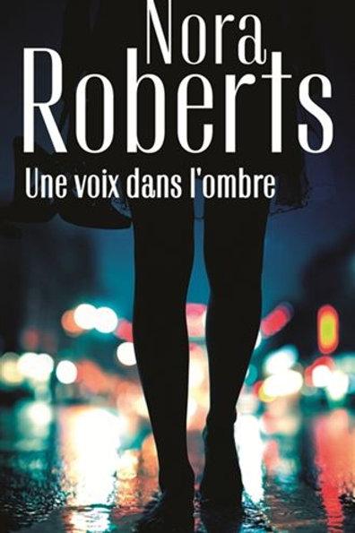 ROBERTS, Nora: Une voix dans l'ombre 9782280429467 HARLEQUIN 2019