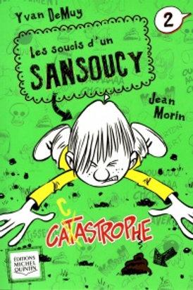 DeMUY, Yvan: T2: Soucis d'un Sansoucy: Catastrophe 9782894356364