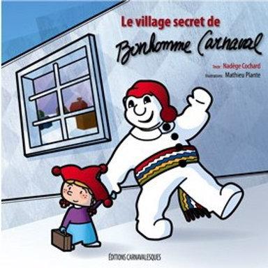 COCHARD PLANTE: Le village secret de Bonhomme Carnaval 9782981033505  2009