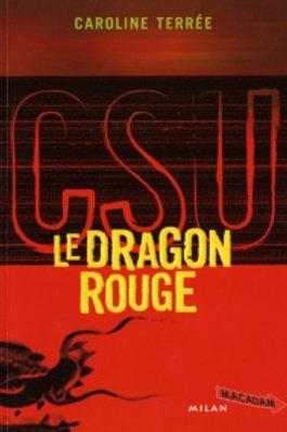 TERRÉE, Caroline: CSU: Le dragon rouge 9782745918130 2005