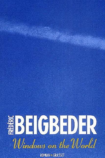 BEIGBEDER, F: Windows on the World Roman Français 2246633818 2003