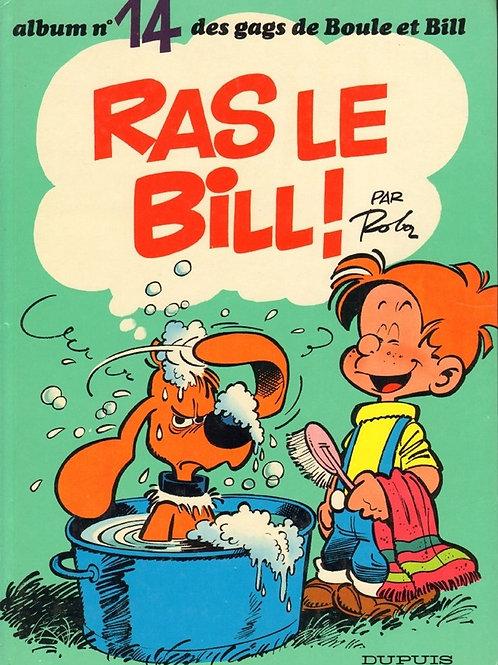 ROBA Boule et Bill T14 Ras le Bill !