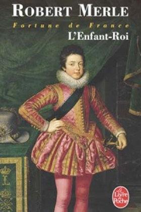 MERLE, Robert  T8 Fortune de France : L'enfant -Roi 9782253136811
