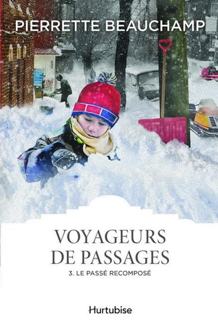 BEAUCHAMP, P T3 Voyageurs de passages: Le passé recomposé 9782897813192