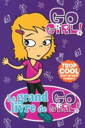 Collectif: T2 Le grand livre de Go Girl 9782762595949 2010