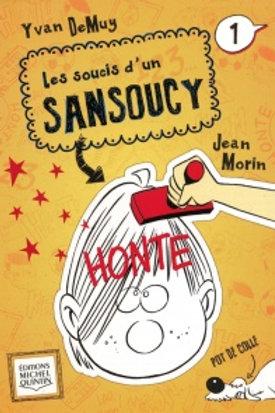 DeMUY, Yvan: T1: Soucis d'un Sansoucy: Honte 9782894356357 2013