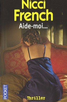 FRENCH, Nicci: Aide-moi... 9782266176279 POCKET 2007