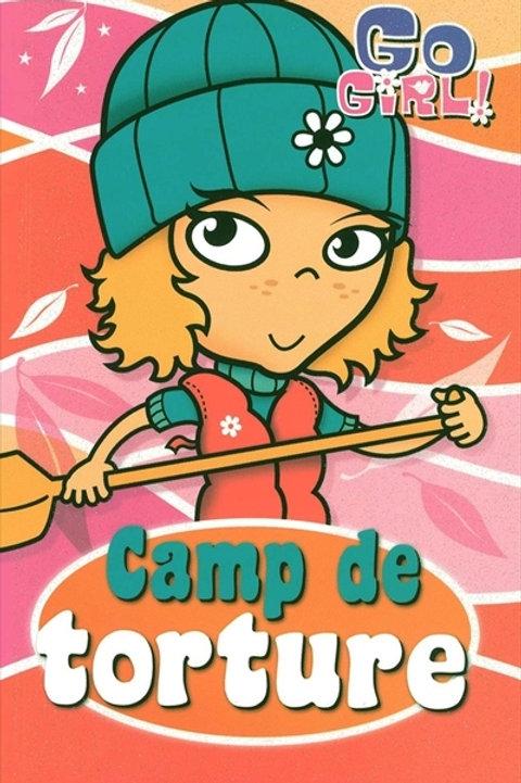 Go Girl T6 Camp de torture 9782762590371 2010