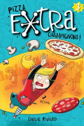 RIVARD, Émilie T3 Pizza extra champignons ! 9782897460471  2018