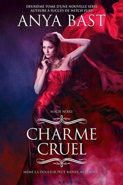 BAST, Anya T2 Charme cruel: Magie noire 9782897331443 2013