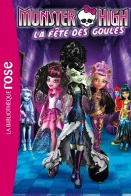 Monster High T1: La fête des goules 9782014002652 Biblio rose 2014