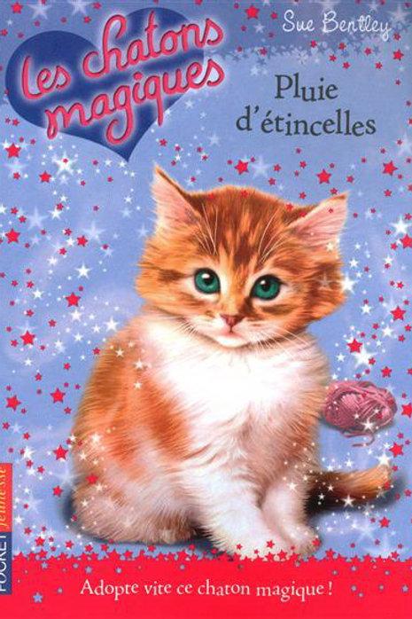 BENTLEY, S T11 Les chatons magiques: pluie d'étincelles 9782266188432 2007