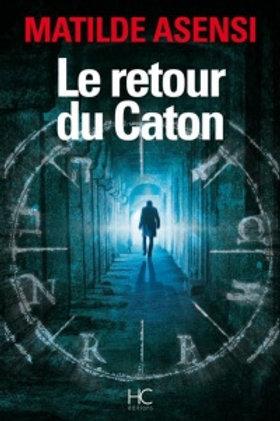 ASENSI, Matilde: Le retour du Caton 9782357203327 2015
