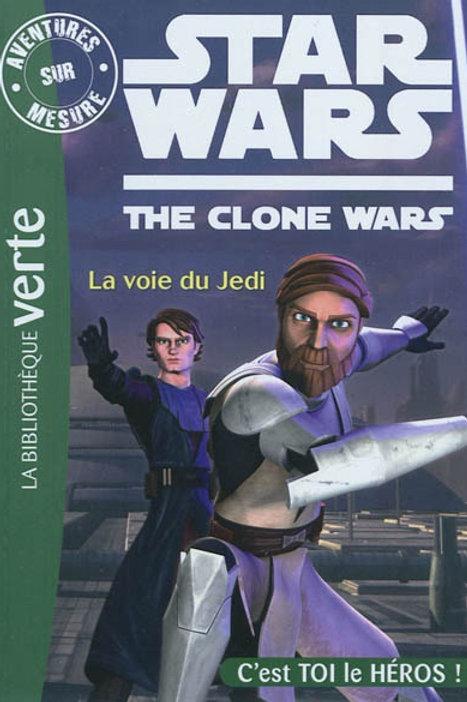 Star Wars La voie du Jedi C'est toi le héros 9782012021884