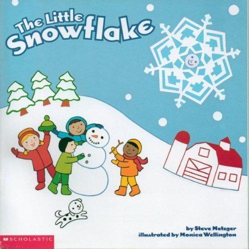 METZGER WELLINGTON: The Little Snowflake 978043955659 SCHOLASTIC 2003