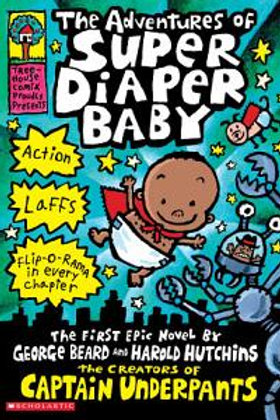 PILKEY: Super Diaper Baby SCHOLASTIC 078073004997