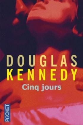 DOUGLAS, Kennedy: Cinq jours 9782266244596 2013
